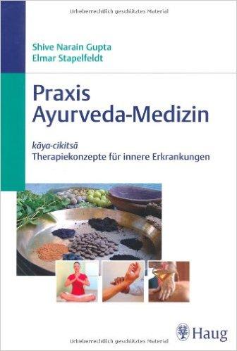 Buch Praxis Ayurveda-Medizin von Shive N. Gupta und Elmar Stapelfedt