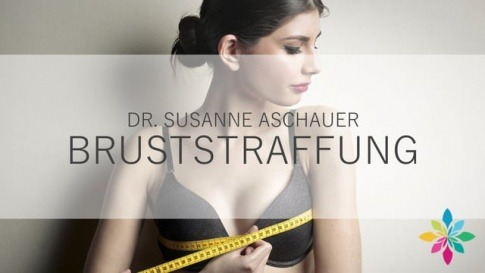 Dr. Susanne Aschauer über Bruststraffung