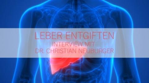 Dr. Christian Neuburger: Leber entgiften