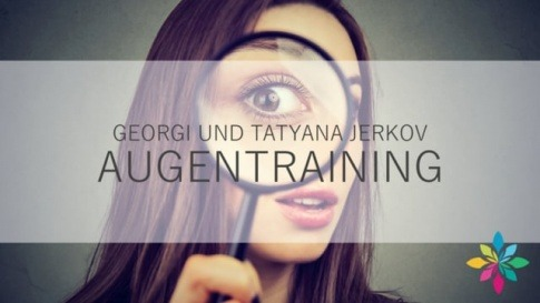 Georgi und Tatyana Jerkov über Augentraining