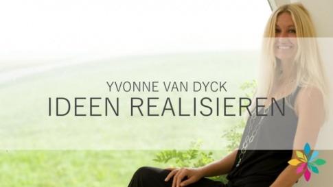 Yvonne van Dyck spricht über Ideenrealisierung