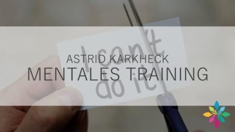 Astrid Karkheck über Mentales Training