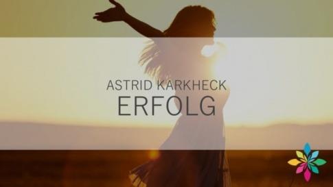 Astrid Karkheck über Erfolg