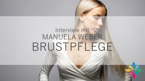 Manuela Weber spricht im Interview über Brustpflege