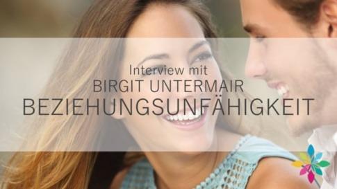 Birgit Untermair spricht im Interview über Beziehungsunfähigkeit