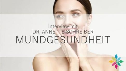 Interview mit Dr. Annette Schreiber zum Thema Mundgesundheit