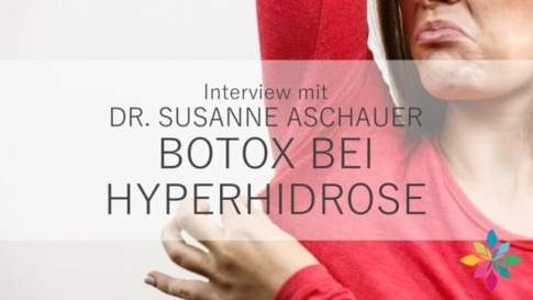 Botox gegen Hyperhidrose: Dr. Susanne Aschauer im Interview