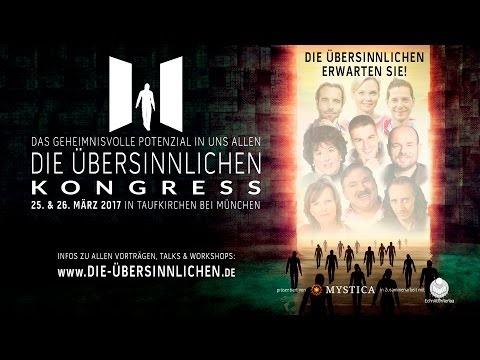 DIE ÜBERSINNLICHEN - Der Kongress (25. und 26. März 2017 in Taufkirchen)