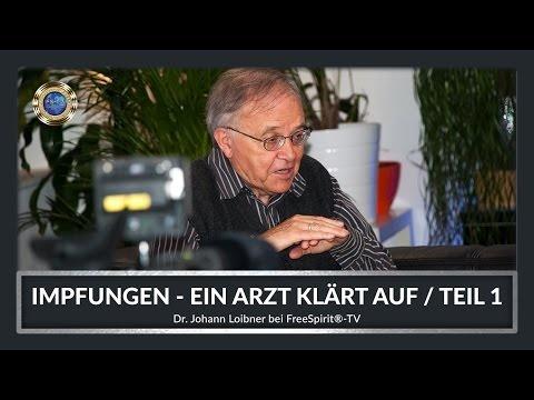 Impfungen - Ein Arzt klärt auf! Dr. Johann Loibner bei Free Spirit®-TV (Teil 1)