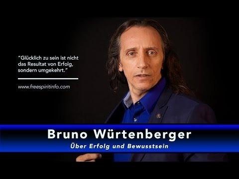 Bruno Würtenberger über Erfolg und Bewusstsein
