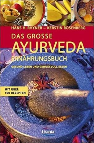 Das große Ayurveda Ernährungsbuch von Hans Heinrich Rhyner und Kerstin Rosenberg