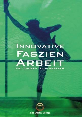 """Buch """"Innovative Faszien Arbeit"""" von Abc Shiatsu"""