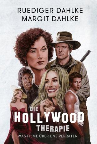 Hollywood-Therapie von Ruediger Dahlke und Margit Dahlke