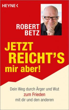 Jetzt reicht's mir aber von Robert Betz