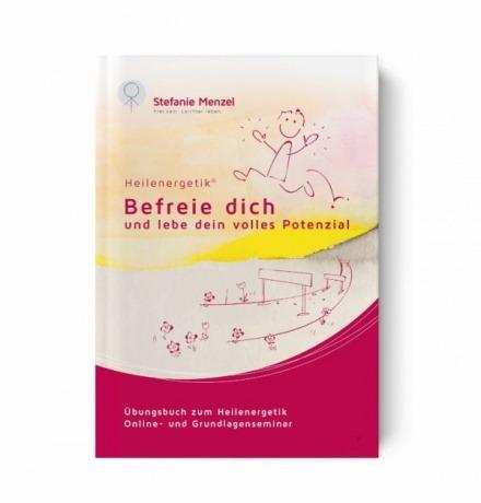 Übungsbuch Grundlagen der Heilenergetik von Stefanie Menzel