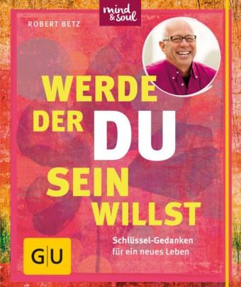 Buch Werde der du sein willst von Robert Betz