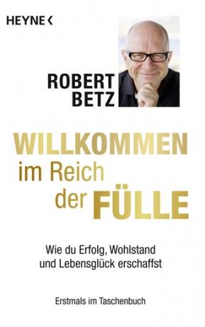 Buch willkommen im Reich der Fülle von Robert Betz