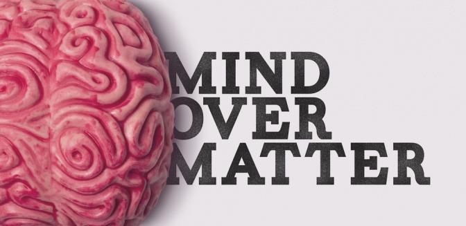Neben einer Abbildung eines menschlichen Gehirns steht der Spruch Mind over Matter.